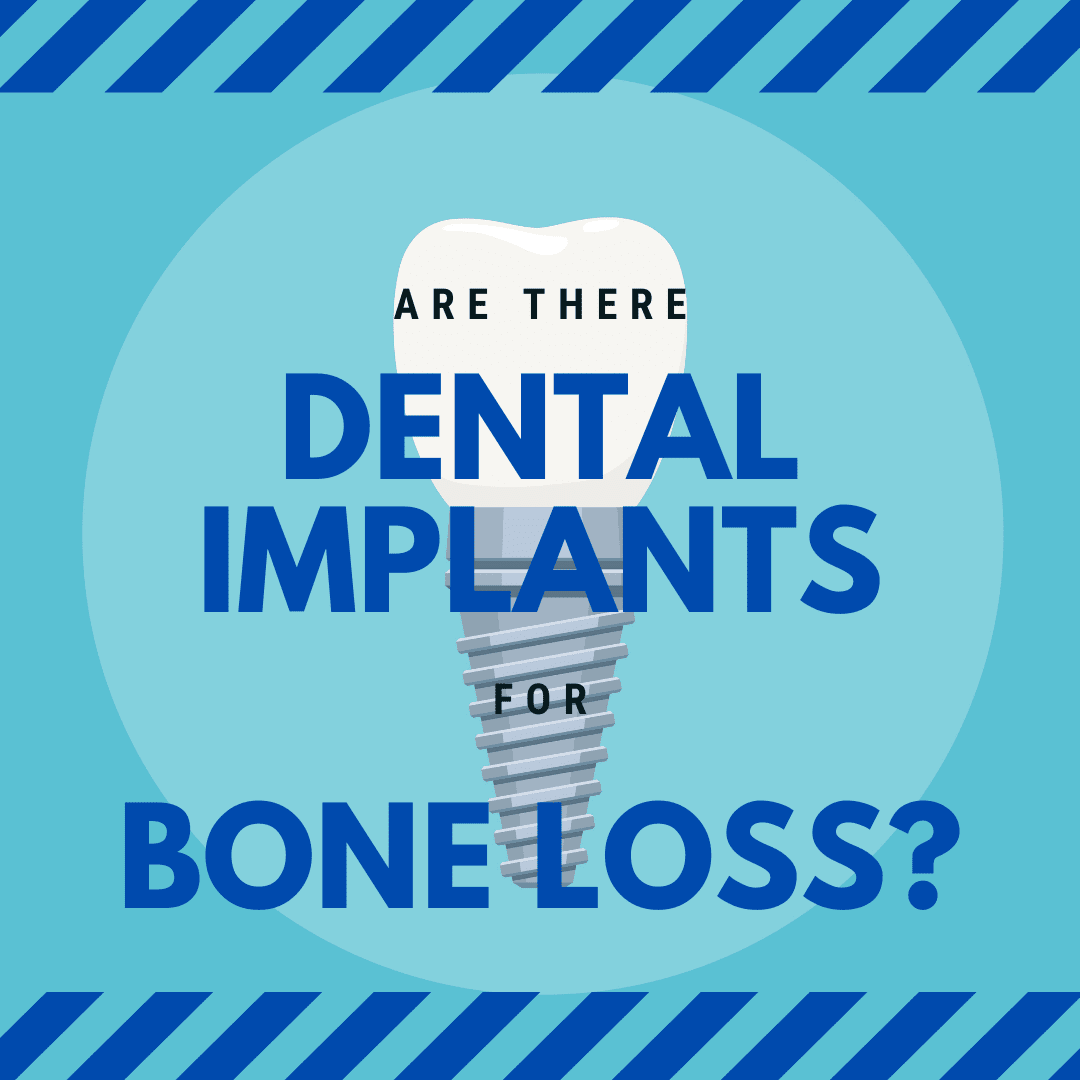 Are there dental implants for bone loss