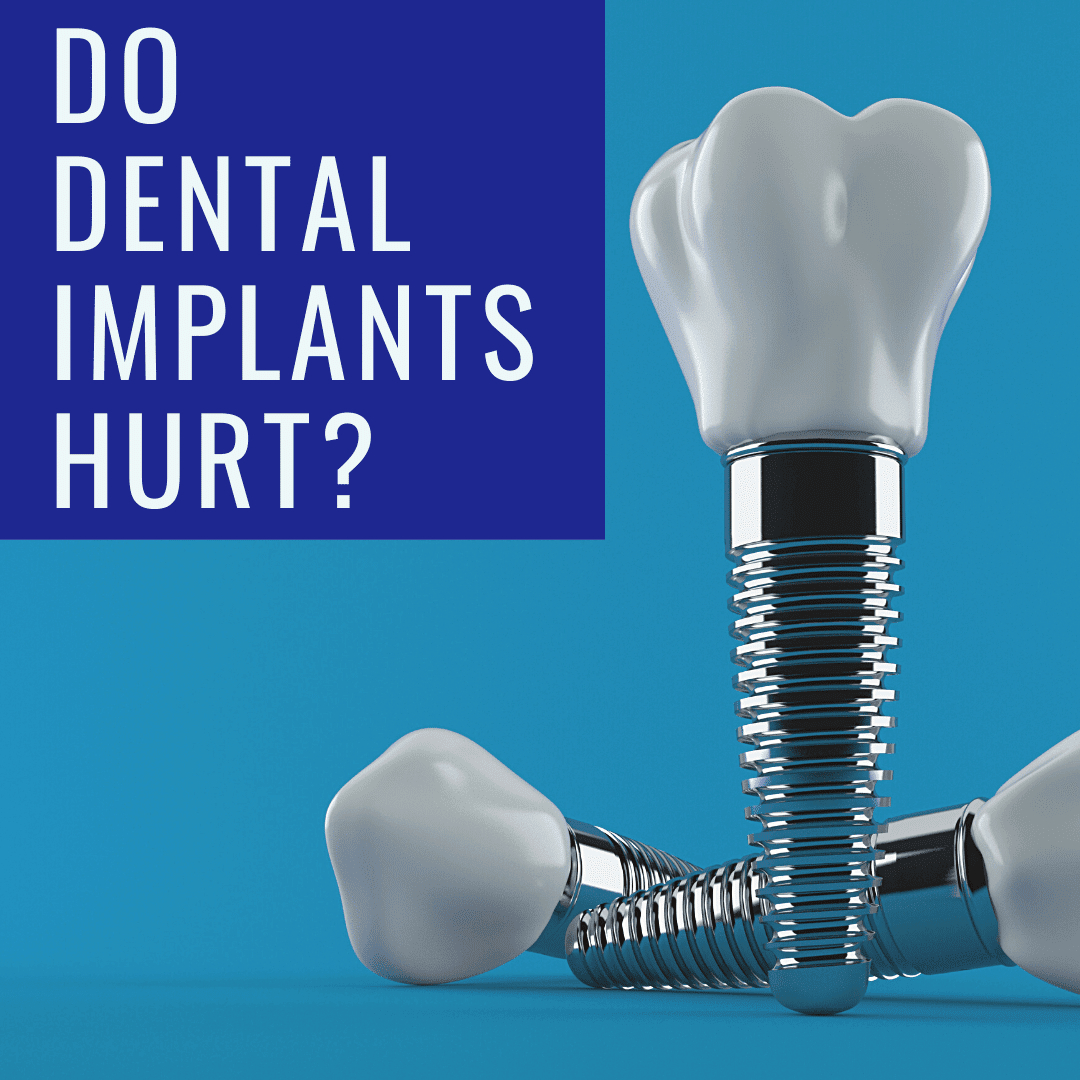 Do Dental implants hurt