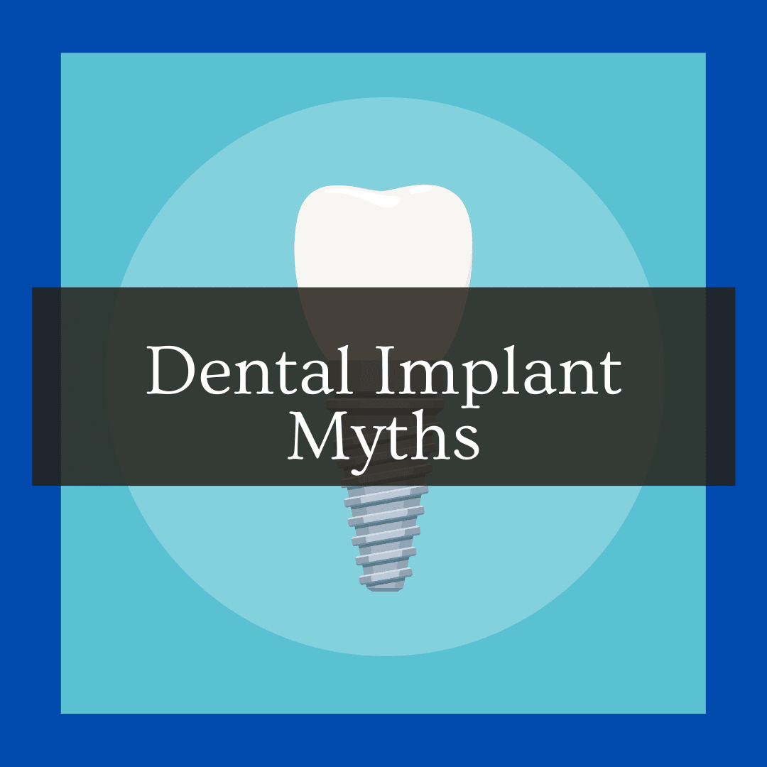 Dental Implant Myths