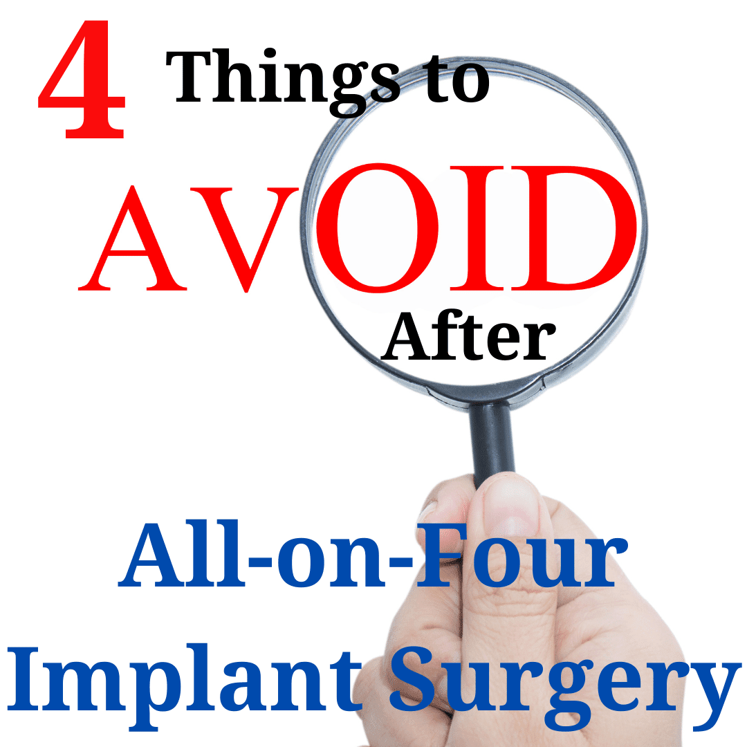 Things to Avoid After All on Four Implant Surgery