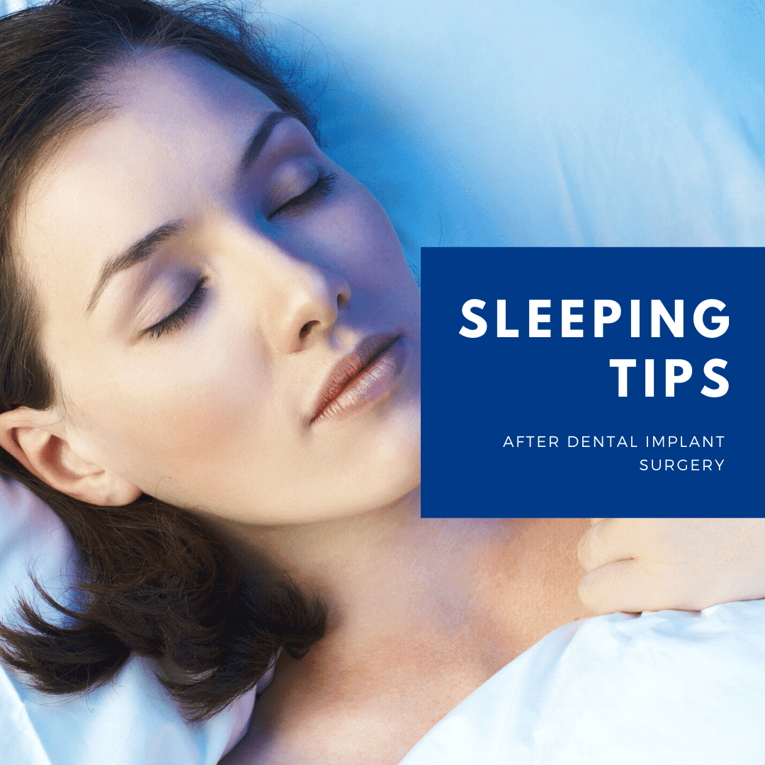 Sleeping Tips After Dental Implant Surgery