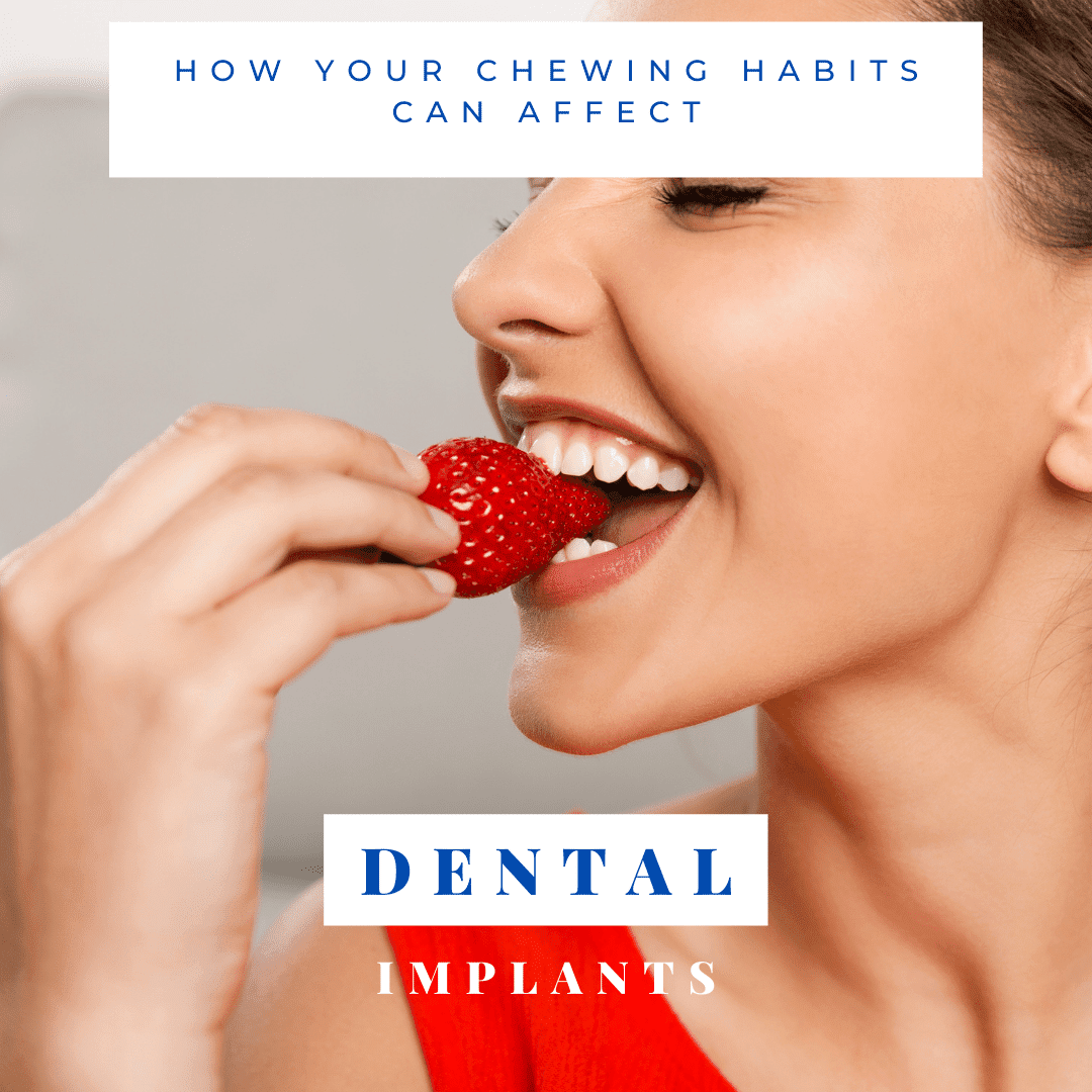 how your chewing habits can affect dental implants