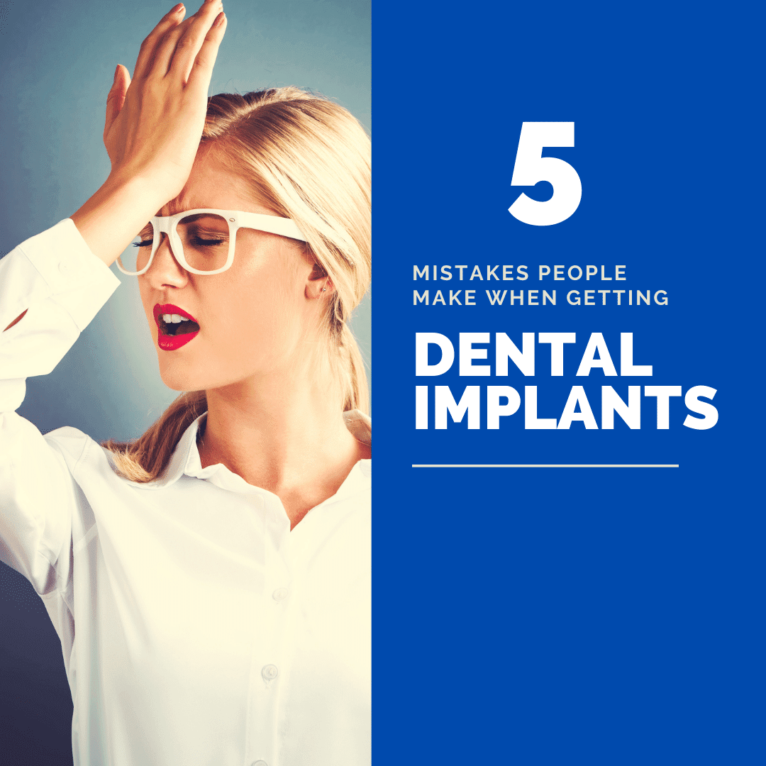 Mistakes People Make when Getting dental implants