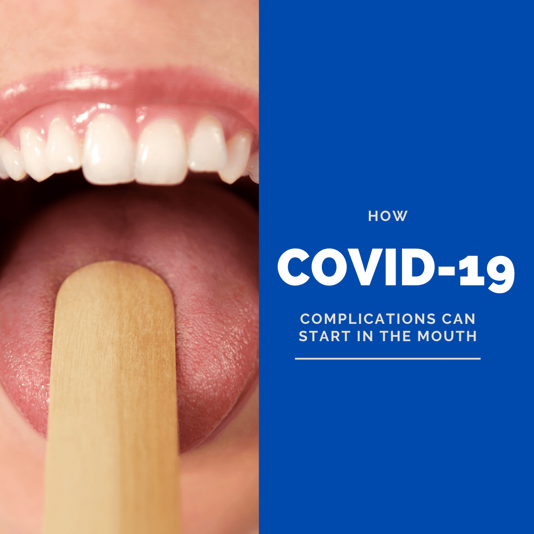 How Covid-19 Complications can start in the mouth